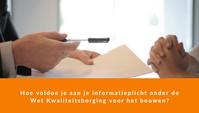 Zo voldoe je aan je informatieplicht onder de Wet Kwaliteitsborging voor het bouwen?