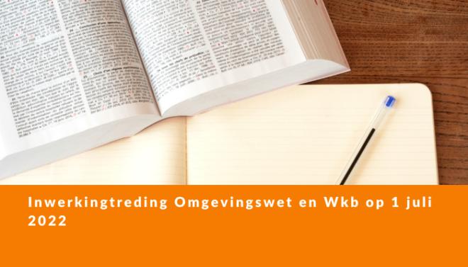 Inwerkingtreding Omgevingswet en Wkb