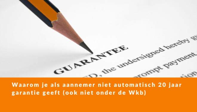 Geen automatische garantie aannemer